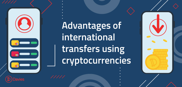 Advantages of international transfers using cryptocurrencies