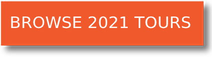 BROWSE 2021 TOURS