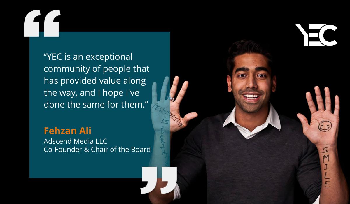 Advice from YEC Members Has Helped Fehzan Ali Grow His Company