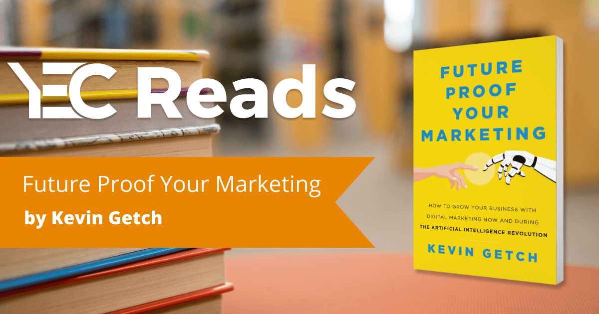 Future Proof Your Marketing by Kevin Getch