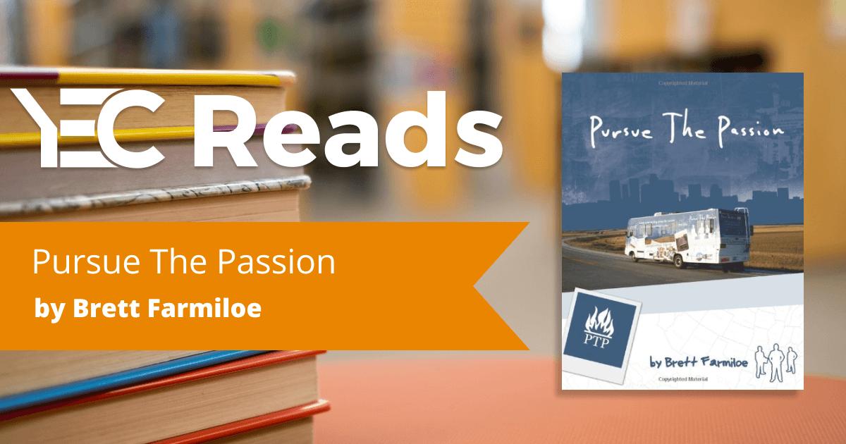 Pursue the Passion by Brett Farmiloe