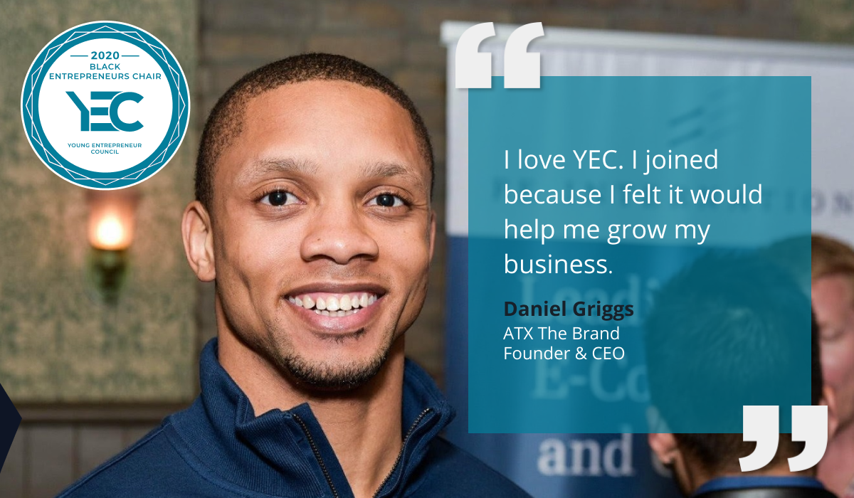 Daniel Griggs is YEC Black Entrepreneurs Group Chair