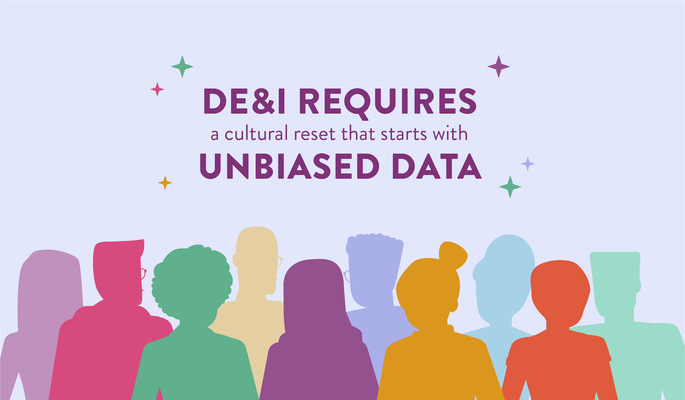 DE&I Requires a Culture Reset That Starts with Unbiased Data