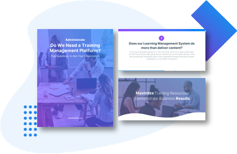 Download this Guide to Explore 5 Questions to Ask When Seeing if Training Management Software is Right for You!