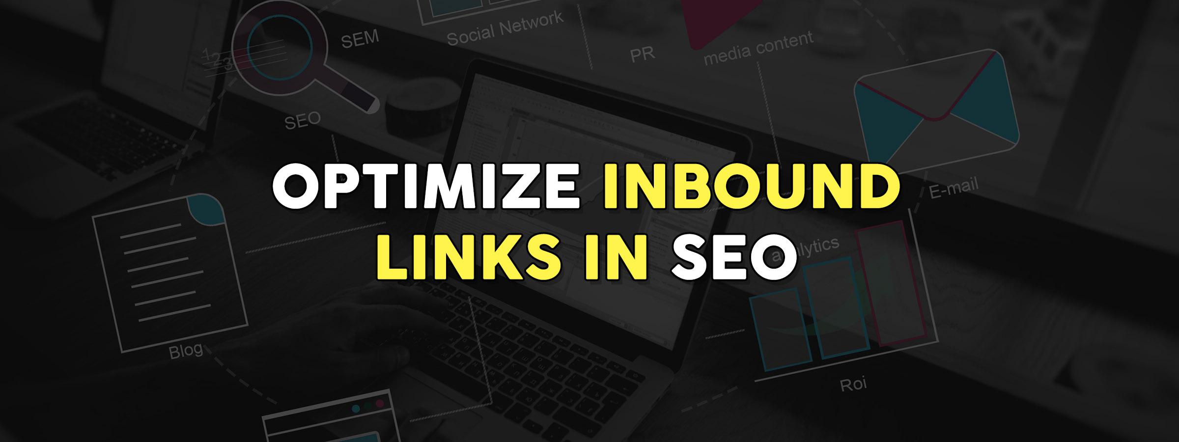 12 Methods to Optimize Inbound Links in SEO