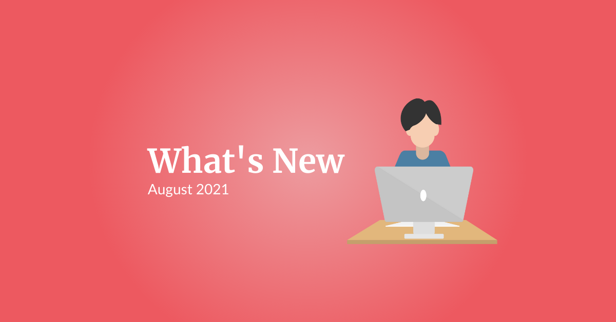 What's New: August 2021
