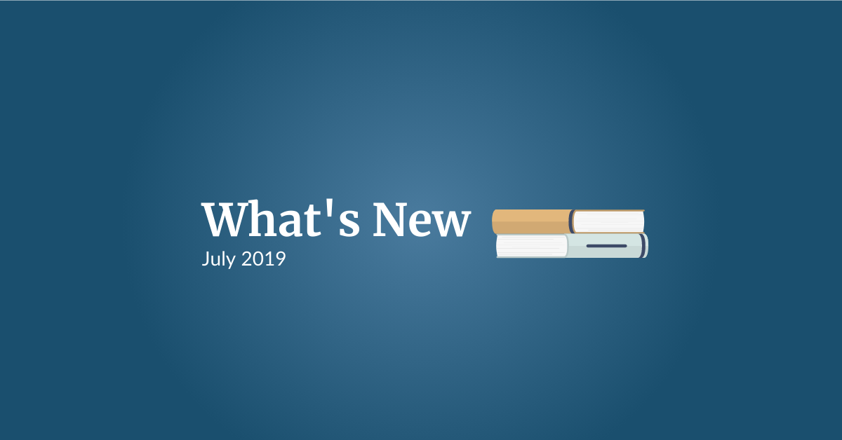 What's New: July 2019