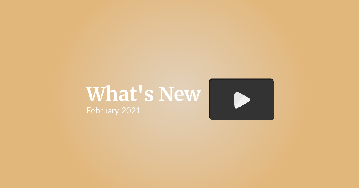 What's New: February 2021