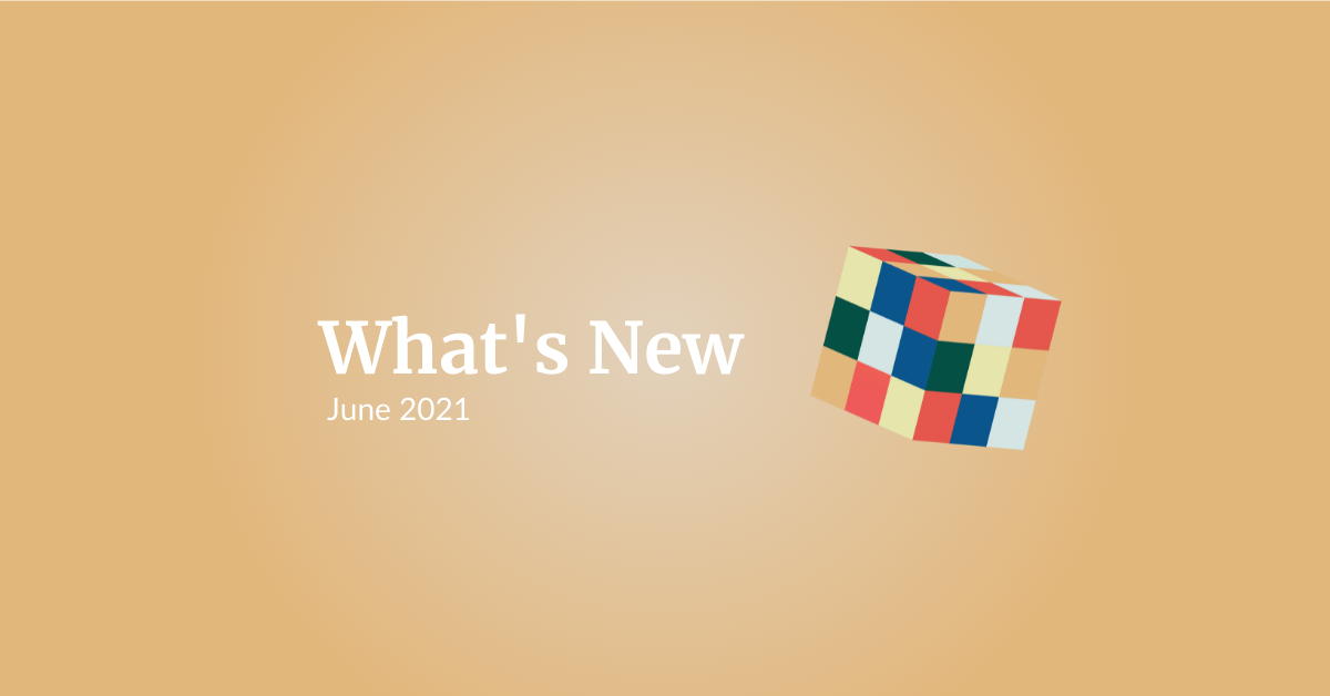 What's New: June 2021