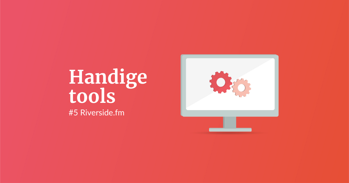 Handige tools #5 Riverside.fm